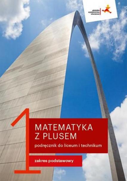 Matematyka z plusem 1 Podręcznik Zakres podstawowy Liceum i technikum - Dobrowolska Małgorzata, Karpiński Marcin, Lech Jacek | okładka