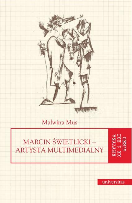 Marcin Świetlicki Artysta multimedialny - Malwina Mus   okładka
