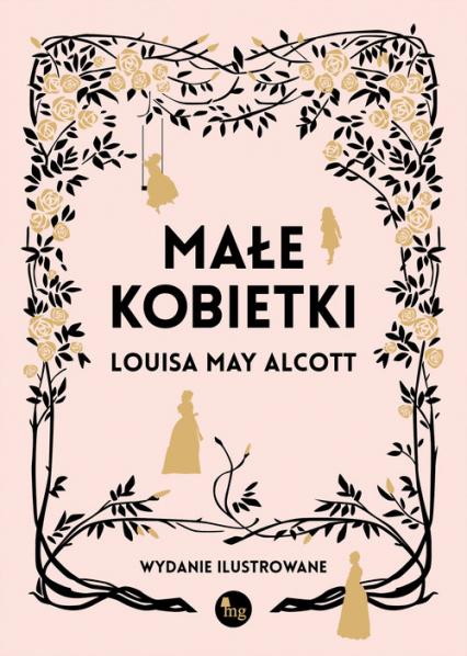 Małe kobietki wersja ilustrowana - Alcott Louis May | okładka