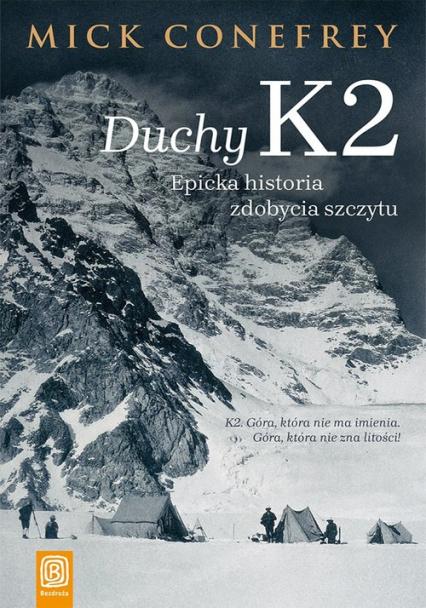 Duchy K2 Epicka historia zdobycia szczytu - Mick Conefrey | okładka