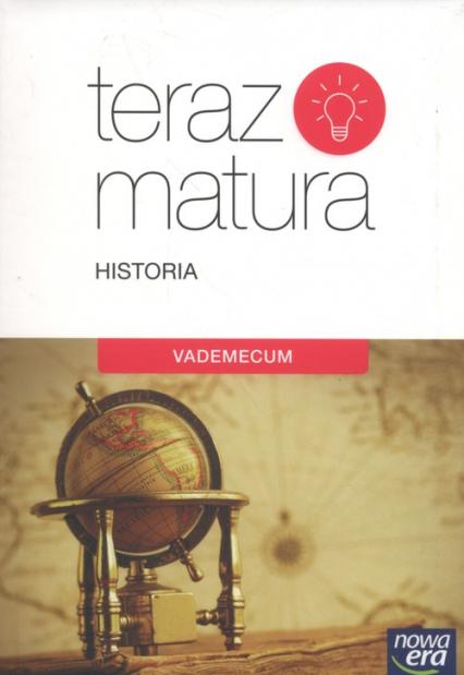 Teraz matura 2019 Historia Vademecum -  | okładka