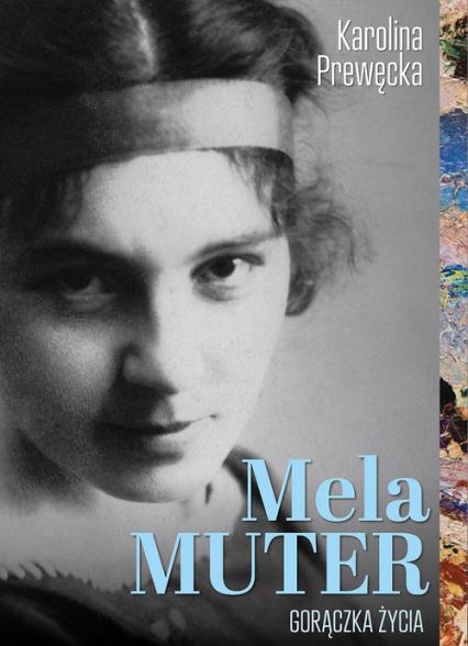Mela Muter Gorączka Życia - Karolina Prewęcka | okładka