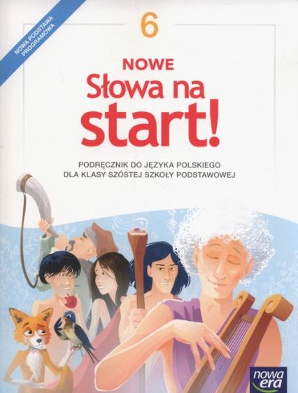 Nowe Słowa na start! 6 Podręcznik Szkoła podstawowa - Klimowicz Anna, Derlukiewicz Marlena | okładka