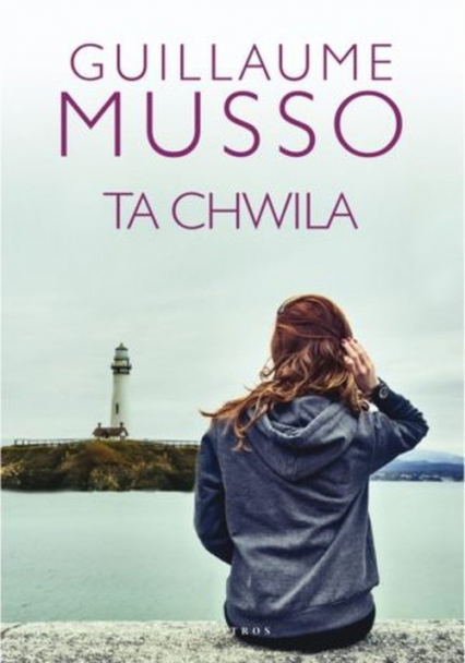Ta chwila - Guillaume Musso | okładka