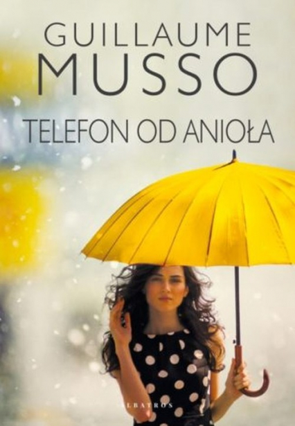 Telefon od anioła - Guillaume Musso | okładka