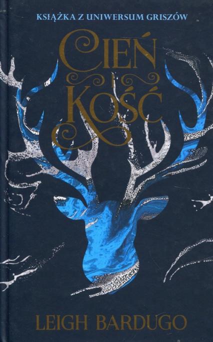 Cień i kość - Leigh Bardugo | okładka