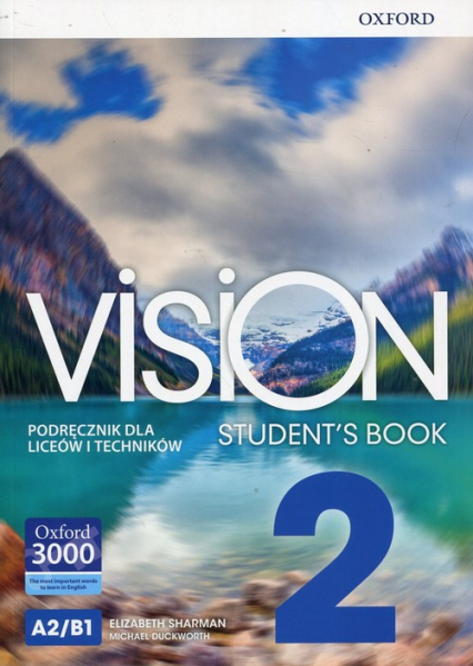 Vision 2 Student's Book Liceum i technikum - Sharman Elizabeth, Duckworth Michael   okładka