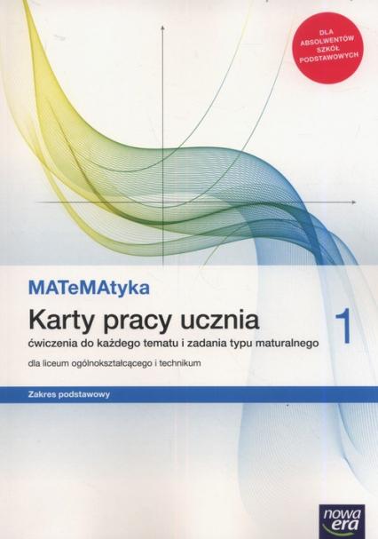 MATeMAtyka 1 Karty pracy ucznia Zakres podstawowy Szkoła ponadpodstawowa - Ponczek Dorota, Wej Karolina | okładka