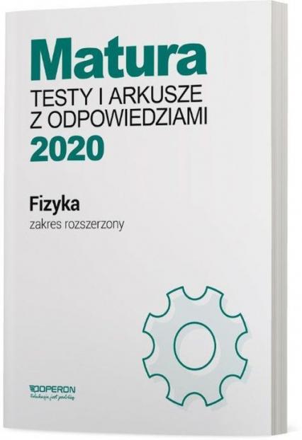 Fizyka Matura 2020 Testy i arkusze z odpowiedziami Zakres rozszerzony Szkoła ponadgimnazjalna - Ewa Przysiecka | okładka
