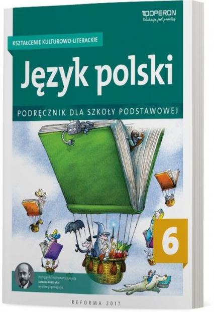 Język polski 6 Kształcenie kulturowo-literackie Podręcznik Szkoła podstawowa - Składanek Małgorzata, Szaniawska Hanna | okładka