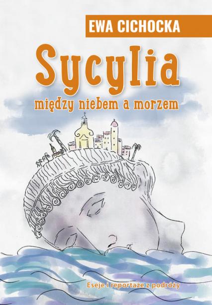 Sycylia miedzy niebem a morzem - Ewa Cichocka | okładka