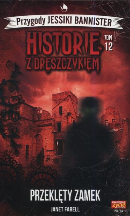 Historie z dreszczykiem Przygody Jessiki Bannister Tom 12 Przeklęty zamek - Janet Farell | okładka