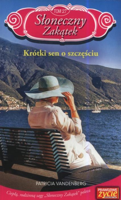 Słoneczny zakątek Tom 27 Krótki sen o szczęściu - Patricia Vanderberg   okładka