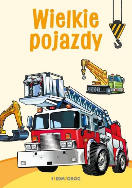 Wielkie pojazdy Kolorowanka - Tamara Michałowska | okładka