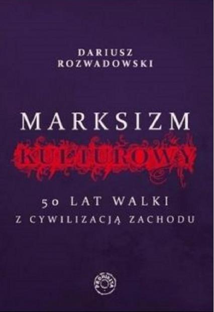 Marksizm kulturowy - Dariusz Rozwadowski   okładka