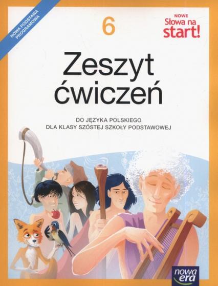 Nowe Słowa na start! 6 Zeszyt ćwiczeń Szkoła podstawowa - Marcinkiewicz Agnieszka, Kuchta Joanna | okładka