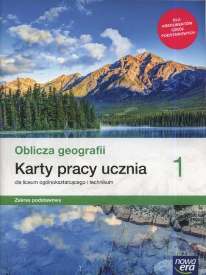 Oblicza geografii 1 Karty pracy ucznia Zakres podstawowy Szkoła ponadpodstawowa - Katarzyna Maciążek | okładka