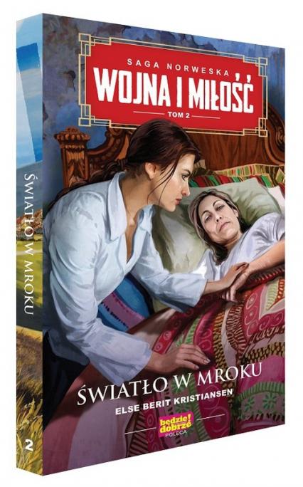Wojna i miłość 2 Światło w mroku - Kristiansen Else Berit   okładka