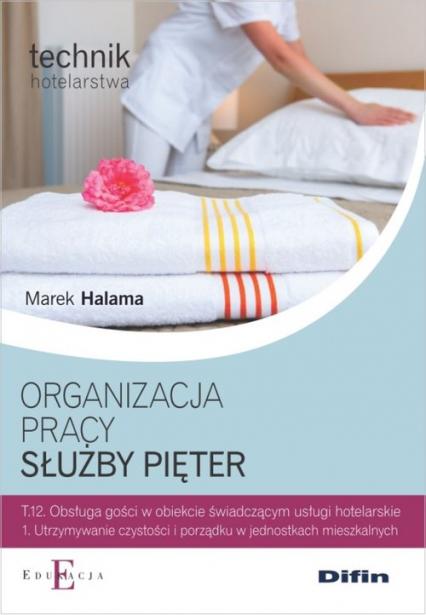 Organizacja pracy służby pięter Technik hotelarstwa - Marek Halama | okładka