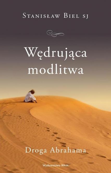Wędrująca modlitwa Droga Abrahama - Stanisław Biel | okładka