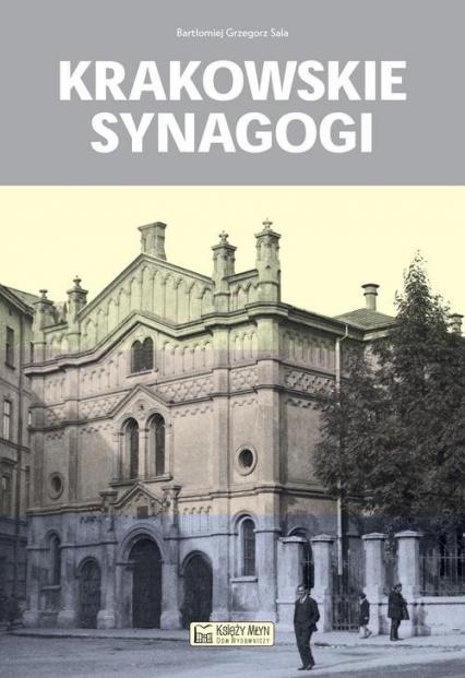 Krakowskie synagogi - Sala Bartłomiej Grzegorz | okładka