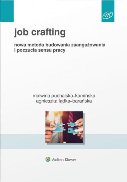 Job Crafting Nowa metoda budowania zaangażowania i poczucia sensu pracy - Łądka-Barańska Agnieszka, Puchalska-Kamińska Malwina   okładka
