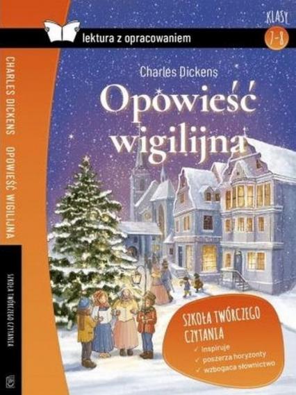 Opowieść wigilijna lektura z opracowaniem - Charles Dickens | okładka