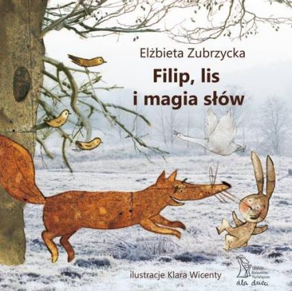Filip lis i magia słów - Elżbieta Zubrzycka | okładka