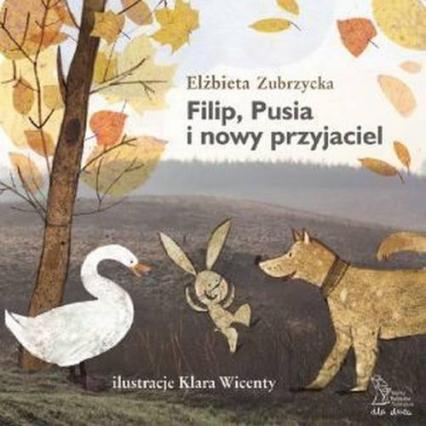 Filip Pusia i nowy przyjaciel - Elżbieta Zubrzycka | okładka