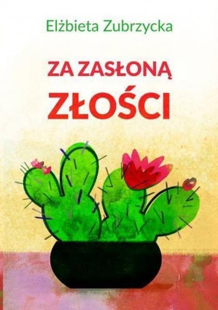 Za zasłoną złości - Elżbieta Zubrzycka   okładka