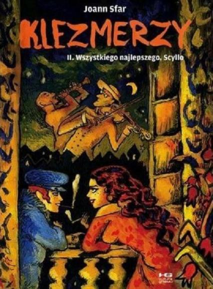Klezmerzy 2 Wszystkiego najlepszego Scyllo - Joann Sfar | okładka