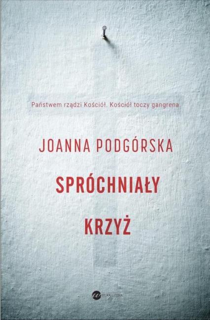 Spróchniały krzyż - Joanna Podgórska | okładka