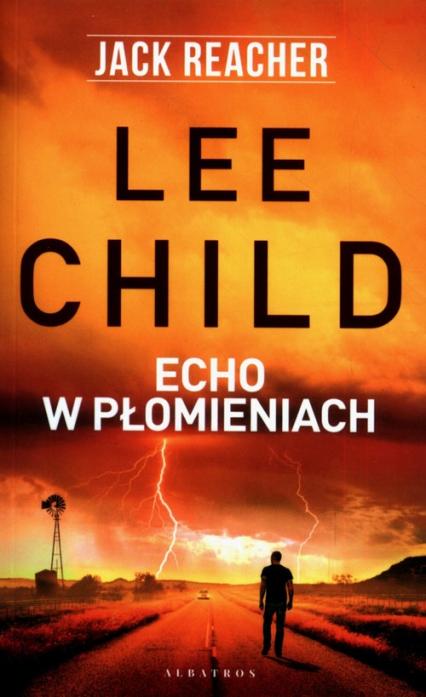 Echo w płomieniach - Lee Child   okładka