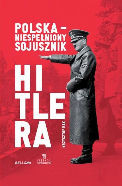 Polska Niespełniony sojusznik Hitlera - Krzysztof Rak   okładka