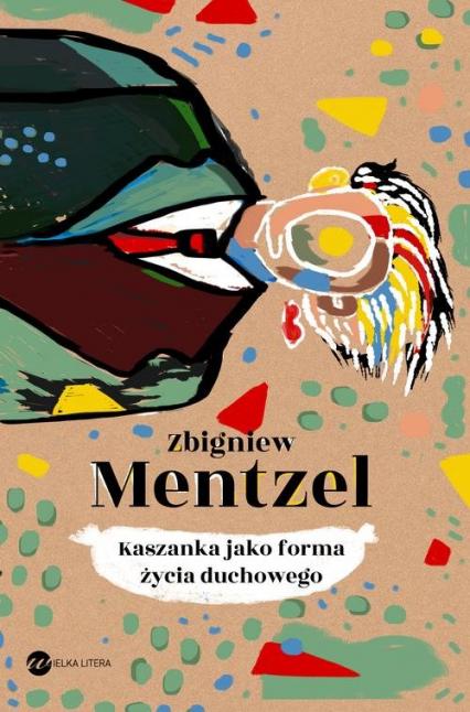 Kaszanka jako forma życia duchowego - Zbiegniew Mentzel | okładka
