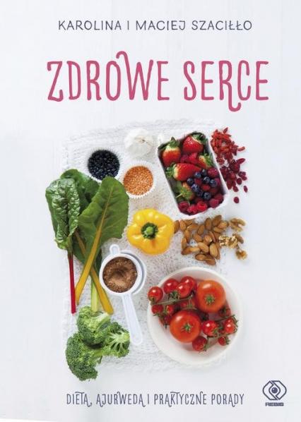 Zdrowe serce - Szaciłło Karolina, Szaciłło Maciej | okładka