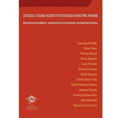 Studia z teorii konstytucyjnego państwa prawa - Aguilo Regla Josep, Alexy Robert, Atienza Manuel | okładka