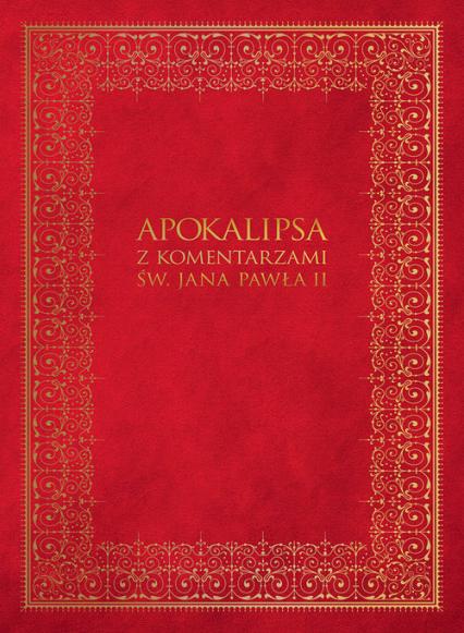 Apokalipsa z komentarzami Jana Pawła II - zbiorowa praca | okładka