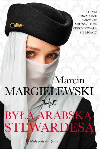 Była arabską stewardesą - Marcin Margielewski | okładka