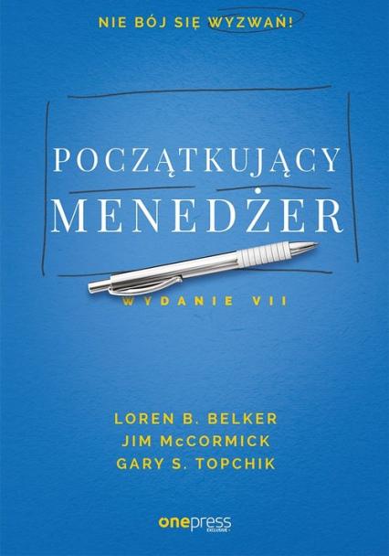 Początkujący menedżer - Loren B. Belker, Jim McCormick, Gary S. Topchik | okładka