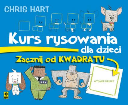 Kurs rysowania dla dzieci Zacznij od kwadratu - Christopher Hart   okładka