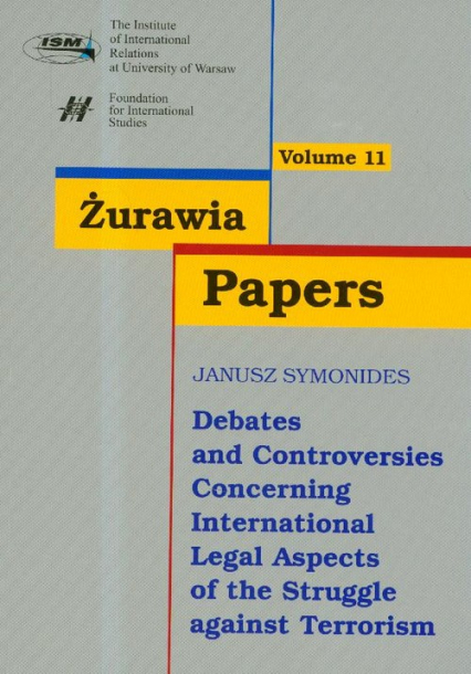 Żurawia Papers 11 Debates and Controversies Concerning International Legal Aspects of the Struggle against Terrorism -  | okładka