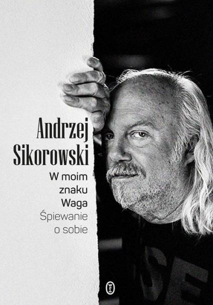 W moim znaku Waga Śpiewanie o sobie - Andrzej Sikorowski   okładka
