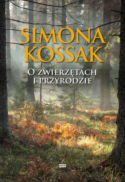 O zwierzętach i przyrodzie - Simona Kossak   okładka