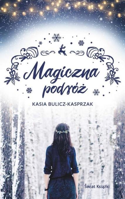 Magiczna podróż - Kasia Bulicz-Kasprzak | okładka