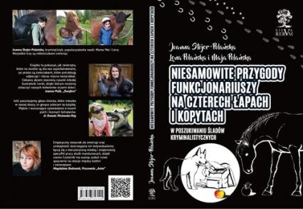 Niesamowite przygody funkcjonariuszy na czterech łapach i kopytach W poszukiwaniu śladów kryminalistycznych /kolor/ - Joanna Stojer-Polańska | okładka