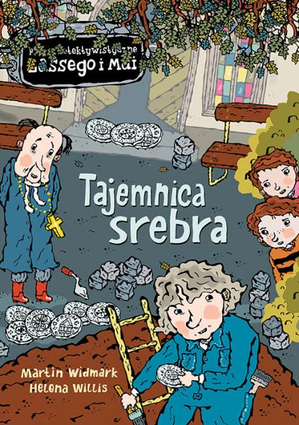Biuro Detektywistyczne Lassego i Mai Tajemnica srebra - Martin Widmark   okładka