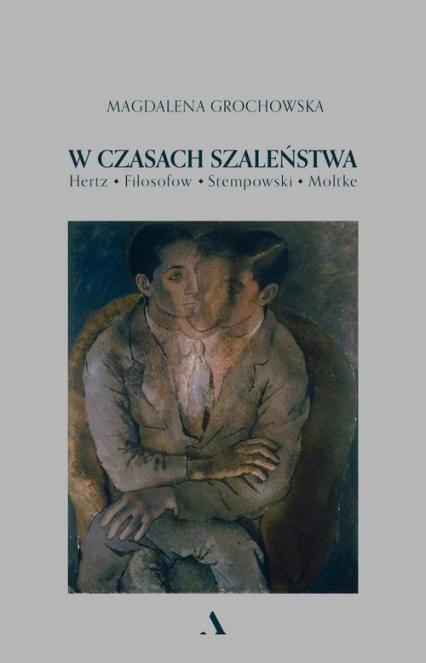 W czasach szaleństwa - Magdalena Grochowska | okładka