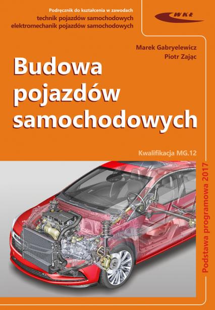 Budowa pojazdów samochodowych - Gabryelewicz Marek, Zając Piotr | okładka