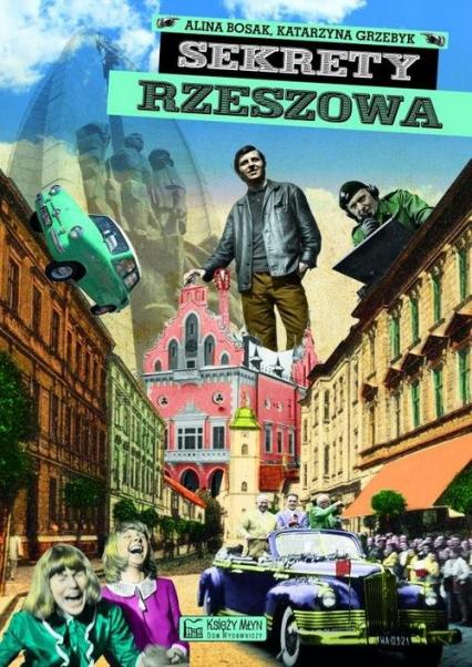 Sekrety Rzeszowa - Bosak Alina, Grzebyk Katarzyna | okładka